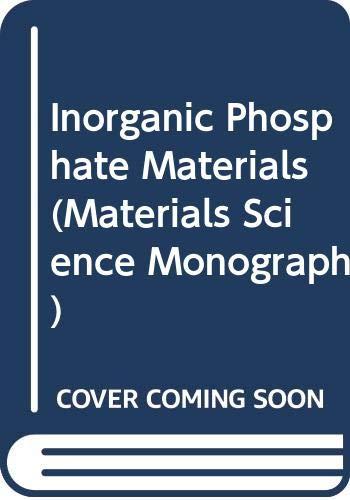 9780444988805: Inorganic Phosphate Materials (Materials Science Monographs)