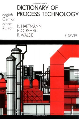 9780444988881: Dictionary of Process Technology: In English, German, French and Russian