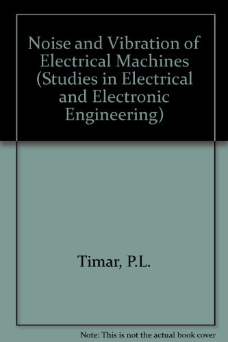 9780444988966: Noise and Vibration of Electrical Machines (Studies in Electrical and Electronic Engineering)