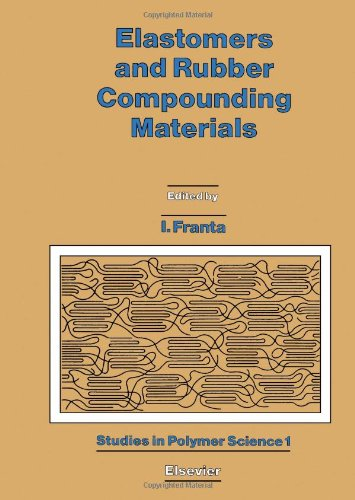 9780444989062: Elastomers and Rubber Compounding Materials: Manufacture, Properties and Applications (Studies in Polymer Science)