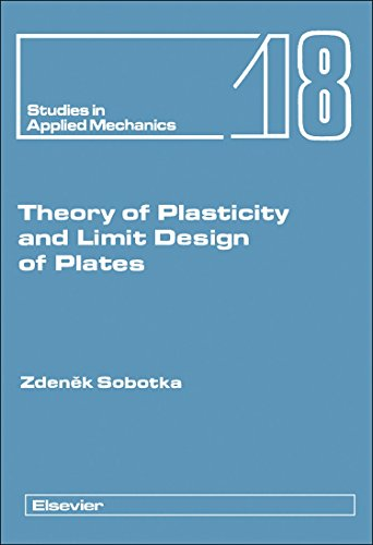 9780444989079: Theory of Plasticity and Limit Design of Plates (Studies in Applied Mechanics, 18)