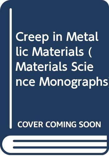9780444989161: Creep in Metallic Materials (Materials Science Monographs)