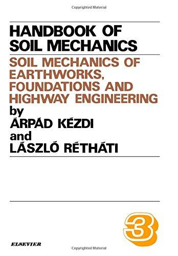 9780444989291: Soil Mechanics of Earthworks, Foundations and Highway Engineering, Volume Volume 3: (Handbook of Soil Mechanics)