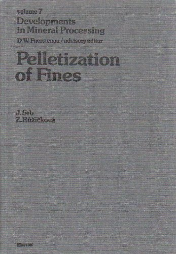 9780444989628: Pelletization of Fines (Developments in Mineral Processing, Volume 7) (Czech and English Edition)