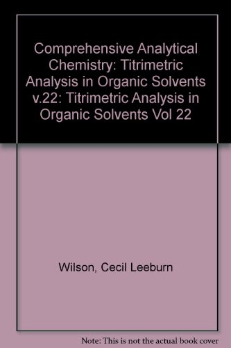 9780444989840: Titrimetric Analysis in Organic Solvents (Comprehensive Analytical Chemistry)