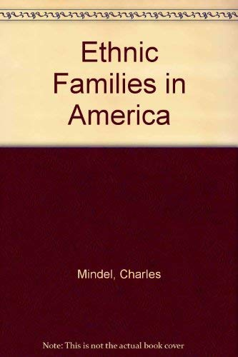 9780444990259: Ethnic Families in America: Patterns and Variations