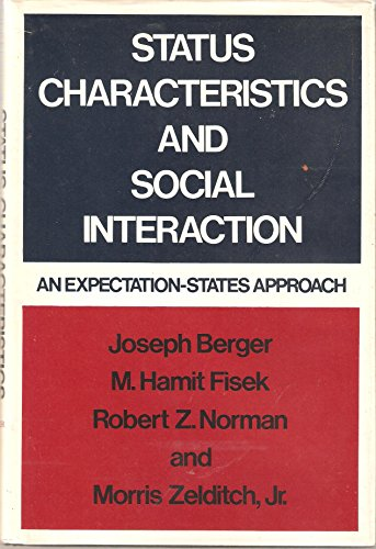 Status Characteristics and Social Interaction: An Expectation-States Approach: Berger, Joseph