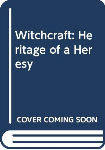 9780444990587: Witchcraft: Heritage of a Heresy