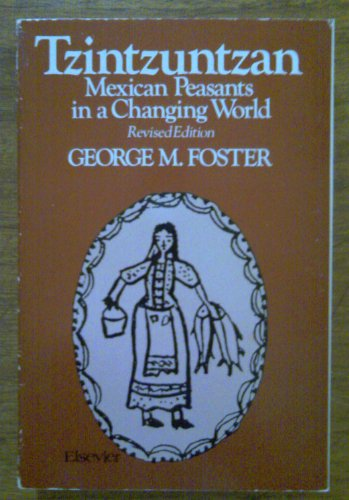9780444990709: Tzintzuntzan: Mexican Peasants in a Changing World