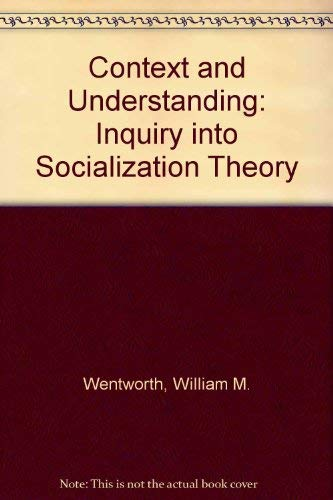 9780444990730: Context and Understanding: An Inquiry Into Socialization Theory