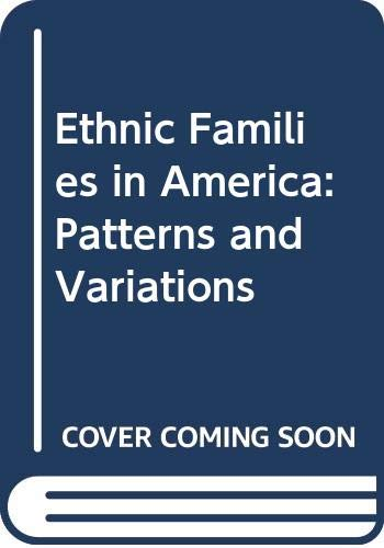 9780444990907: Ethnic Families in America: Patterns and Variations