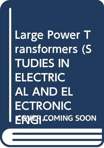 9780444995117: Large Power Transformers (Studies in Electrical and Electronic Engineering)