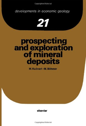 9780444995155: Prospecting and Exploration of Mineral Deposits (DEVELOPMENTS IN ECONOMIC GEOLOGY)