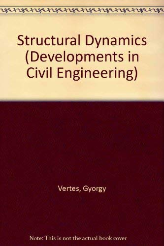 Structural Dynamics (Developments in Civil Engineering, 11): Vertes, Gyorgy
