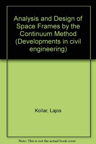9780444995810: Analysis and Design of Space Frames by the Continuum Method (Developments in civil engineering) (English and Hungarian Edition)