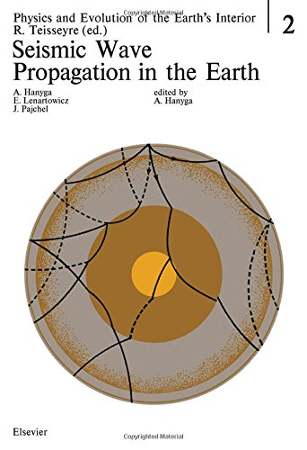 Seismic Wave Propagation in the Earth (Physics & Evolution of the Earth's Interior, No 2):...