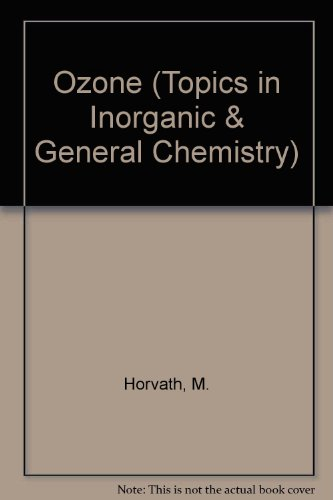 9780444996251: Ozone (TOPICS IN INORGANIC AND GENERAL CHEMISTRY MONOGRAPH)