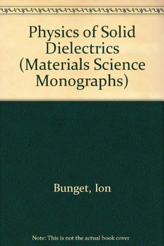 9780444996329: Physics of Solid Dielectrics (Materials Science Monographs)