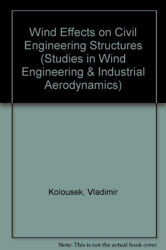 9780444996367: Wind Effects on Civil Engineering Structures (Studies in Wind Engineering and Industrial Aerodynamics, Vol 2)