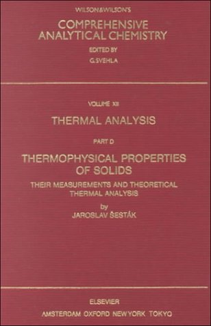 9780444996534: Thermal Analysis Part D, Volume XII D: Thermophysical Properties of Solids. Their Measurement and Theoretical Thermal Analysis (Comprehensive Analytical Chemistry)
