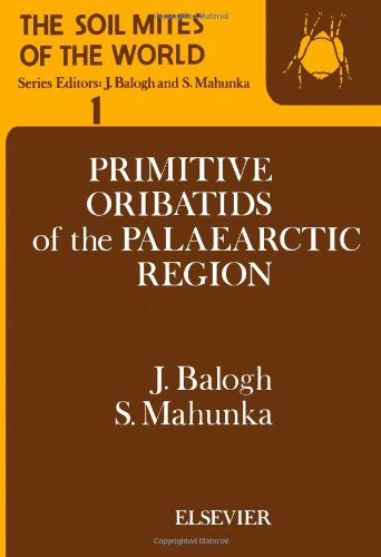 9780444996558: Soil Mites of the World: Primitive Oribatids of the Palaeoarctic Region v. 1 (The Soil mites of the world) (English and Hungarian Edition)