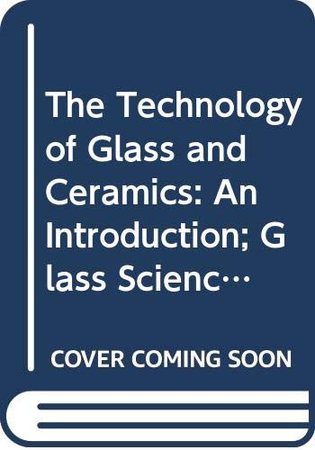 9780444996886: The Technology of Glass and Ceramics. An Introduction (Glass Science and Technology, Volume 4)