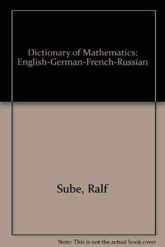 9780444997067: Dictionary of Mathematics: In Four Languages - English, German, French, Russian (2 Volume Set)