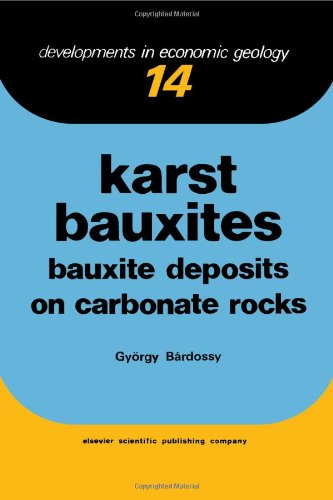9780444997272: Karst Bauxites: Bauxite Deposits on Carbonate Rocks (Developments in economic geology) (English and Hungarian Edition)