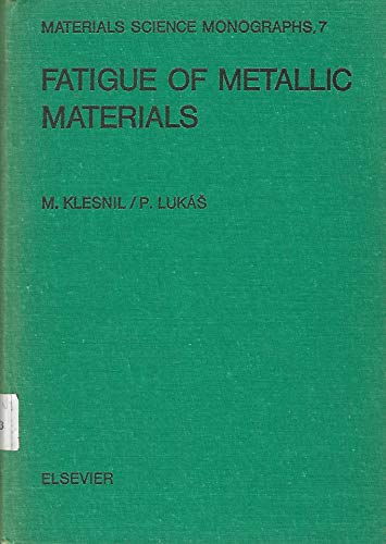 Fatigue of Metallic Materials (Materials Science Monographs): Klesnil, Mirko, Lukas,
