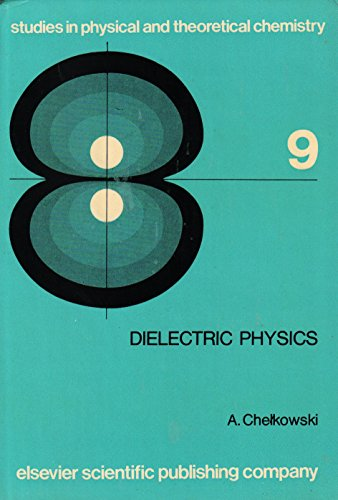9780444997661: Dielectric Physics (Studies in physical and theoretical chemistry) (English and Polish Edition)