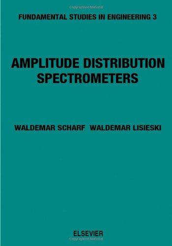 9780444997777: Amplitude Distribution Spectrometers (Fundamental studies in engineering)