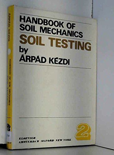 9780444997784: Handbook of Soil Mechanics: Soil Testing (A.Kezdi).Tr.fr.Hungarian P.Szoke v. 2