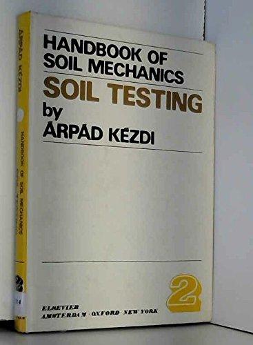 9780444997784: Soil Testing (Handbook of Soil Mechanics)