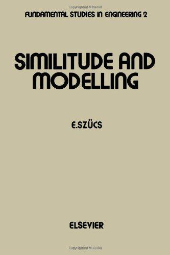 Similitude and Modelling (Fundamental studies in engineering): Szucs, Ervin