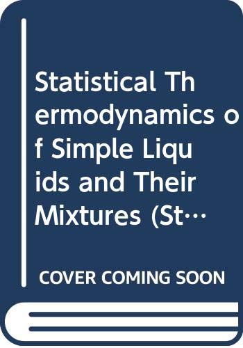 9780444997845: Statistical Thermodynamics of Simple Liquids and Their Mixtures (Studies in Physical and Theoretical Chemistry)
