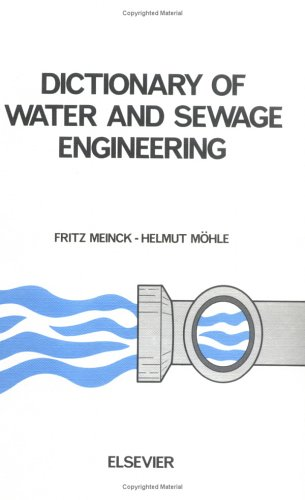 9780444998118: Dictionary of Water and Sewage Engineering, Second Edition: In German, English, French and Italian