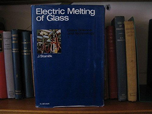 9780444998132: Electric Melting of Glass (Glass science and technology, 1) (Czech and English Edition)