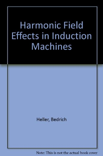 9780444998569: Harmonic Field Effects in Induction Machines