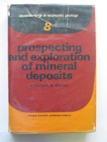 9780444998767: Prospecting and Exploration of Mineral Deposits (Developments in economic geology ; 8) (Czech and English Edition)