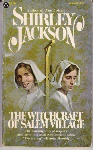 The Witchcraft of Salem Village: Jackson, Shirley