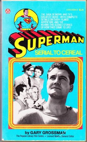 Superman: Serial to Cereal: Grossman, Gary H.