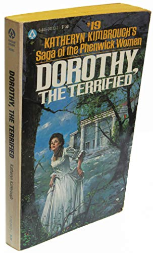 Dorothy, the Terrified (Saga of the Phenwick Women, No. 19): Katheryn Kimbrough