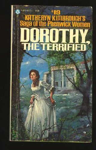 Dorothy, the Terrified (Saga of the Phenwick Women, No. 19): Kimbrough, Katheryn