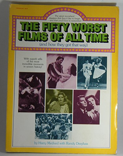 9780445041394: The Fifty Worst Films of All Time (And How They Got That Way)