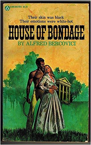 House of Bondage: Bercovici, Alfred