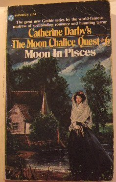 Moon In Pisces (The Moon Chalice Quest #6) (A Popular Library Gothic Novel)