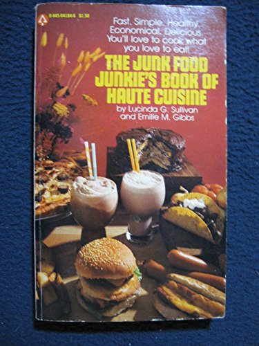 9780445041844: The junk food junkie's book of haute cuisine