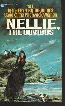 NELLIE, The Obvious #21 Saga of the Phenwick Women: Katheryn Kimbrough [Kimbro]
