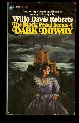 The Black Pearl Series-1 Dark Dowry: Roberts, Willo Davis
