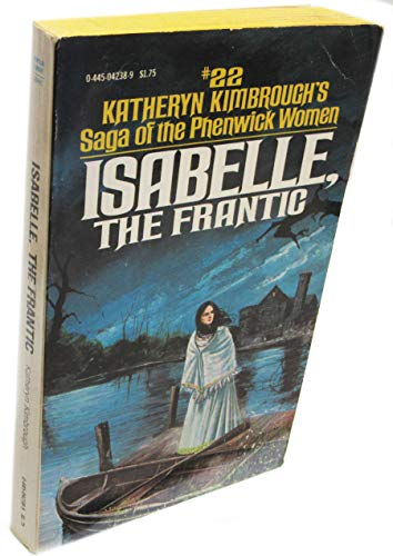 9780445042384: ISABELLE, the Frantic #22 Saga of the Phenwick Women